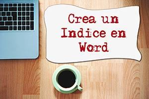 crear un índice en word fácilmente para tus trabajos