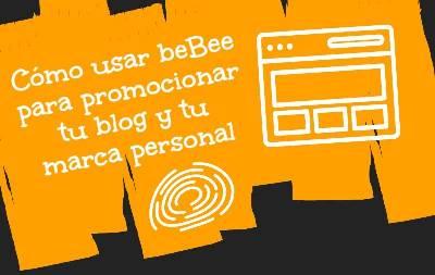 Cómo usar beBee para promocionar tu blog y tu marca personal - Web Services Pro