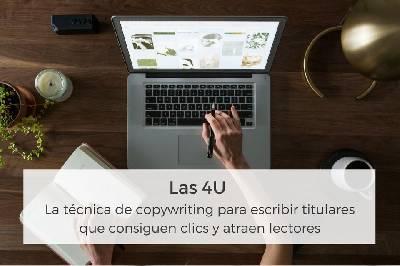 Las 4U: la técnica de copywriting para escribir titulares