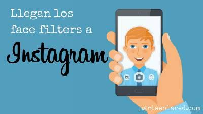 Nuevos filtros de Instagram ⋆ Maria en la red