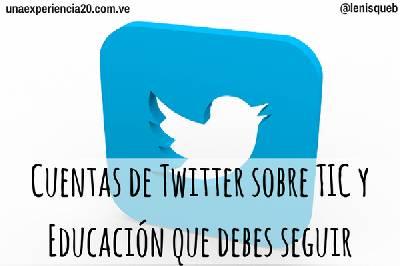 50 Cuentas de Twitter sobre TIC y educación que debes seguir
