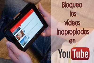 Cómo controlar que nuestros hijos no vean vídeos inapropiados en YouTube