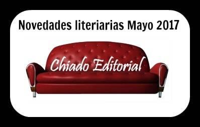 No te pierdas las novedades de Mayo de Chiado Editorial ~ The World of the duky