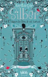 Reseña: 'Silber, El Segundo Libro de los Sueños' de Kerstin Gier
