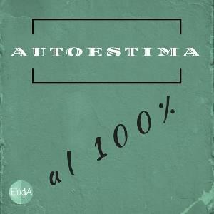 Autoestima al 100% - El Blog de Ángela