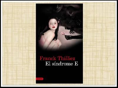 'El síndrome E' de Franck Thilliez - Perdida entre mis libros. Blog literario.