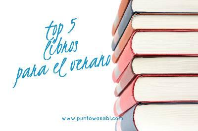Top 5 Libros para el verano – Punto Wasabi