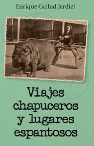 Reseña literaria: Viajes chapuceros y lugares espantosos - Enrique Gallud Jardiel - munduky