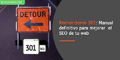 Redirecciones 301: Manual definitivo para mejorar el SEO de tu web