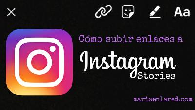Cómo subir enlaces a Instagram Stories ⋆ Maria en la red