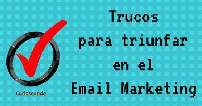 Trucos para triunfar en el Email Marketing