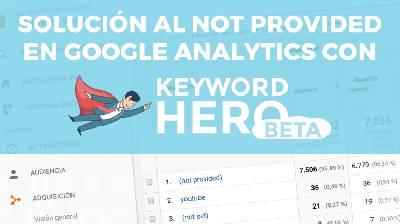 Solución al not provided en Google Analytics con Keyword Hero