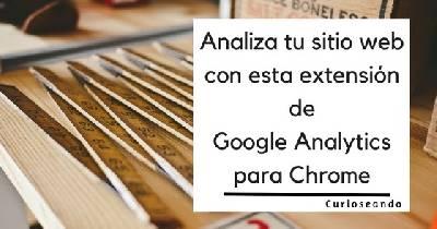 Analiza tu sitio web con esta extensión de Google Analytics para Chrome