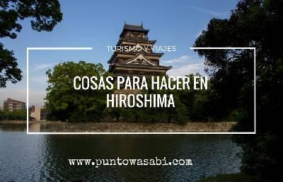 Cosas para hacer en Hiroshima – Punto Wasabi