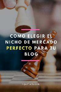 Como elegir el nicho de mercado perfecto para tu blog - esperinola. com