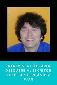 Entrevista literaria: Descubre al escritor José Luis Fernández Juan - munduky