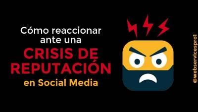Cómo reaccionar ante una crisis de reputación en social media - Web Services Pro