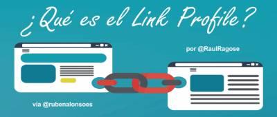 Link profile: qué es y como eliminar enlaces de mala calidad del tuyo
