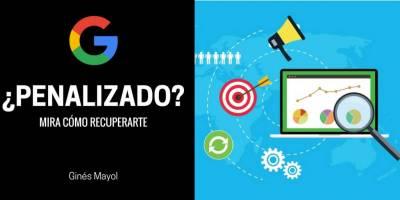 Cómo saber si tu Web está penalizada por Google y cómo recuperla