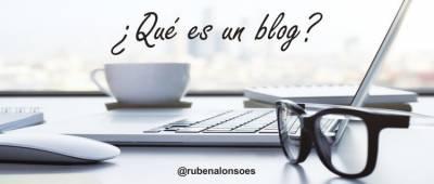 ¿Qué es un blog? ¿Para qué sirve?