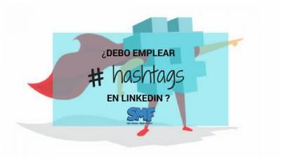 ¿debo Utilizar #hashtags En Linkedin?
