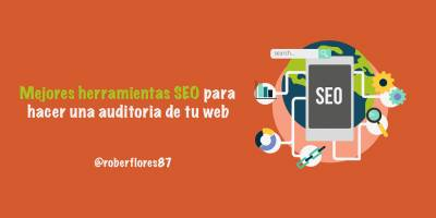 ▷ Mejores herramientas SEO para hacer una auditoria de tu web