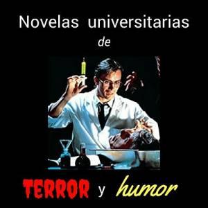 novelas universitarias de terror y humor: terror y diversión en la universidad