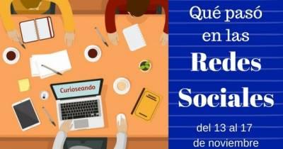 Qué pasó en las Redes Sociales del 13 al 17 de noviembre