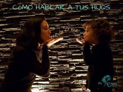 Cómo hablar a tus hijos | Mi Regazo