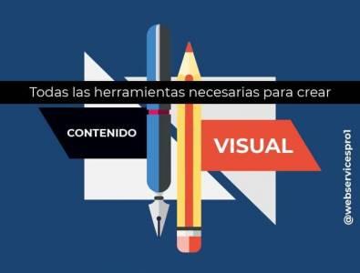 ¿Qué herramientas necesito para crear contenido visual? | Web Services Pro