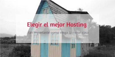 Elegir el Mejor Hosting para tu blog es como elegir la mejor casa para ti