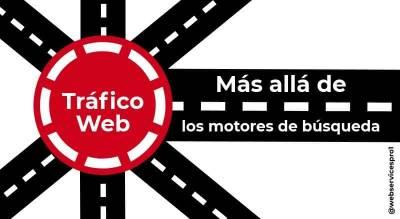 Tráfico web: más allá de los motores de búsqueda | Web Services Pro