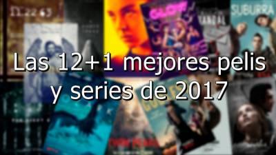 Las 12+1 mejores pelis y series de 2017 - Esos son otros López