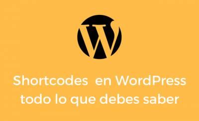 Shortcodes en WordPress todo lo que debes saber | WebmasterCreativo