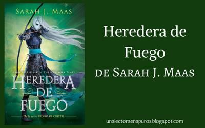 Heredera de Fuego, de Sarah J. Maas - Una Lectora en Apuros