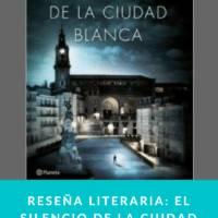 Reseña literaria: El silencio de la ciudad blanca – Eva García Sáenz de Urturi - munduky