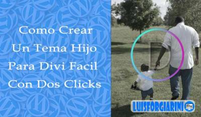 Como crear un child theme para Divi con dos clicks - LuisForgiariniBlog #themes #WordPress