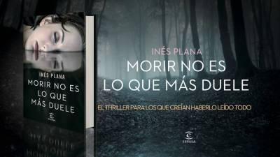 Morir no es lo que más duele de Inés Plana | Algunos Libros Buenos