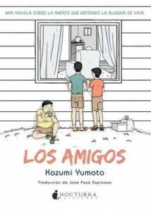 Los amigos -Kazumi Yumoto, ed. Nocturna Ediciones- - Rebotando de una cosa a otra