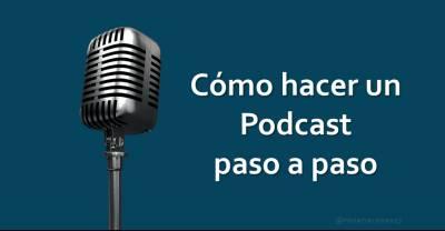 Cómo hacer un Podcast paso a paso [Infografía]