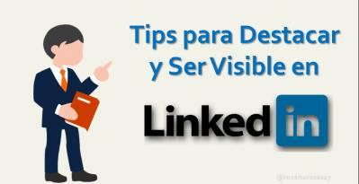 9 Tips para Destacar y Ser Visible en Linkedin [Infografía]