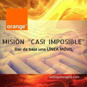 Misión casi-imposible: Dar de baja Línea Orange - El Blog de Ángela