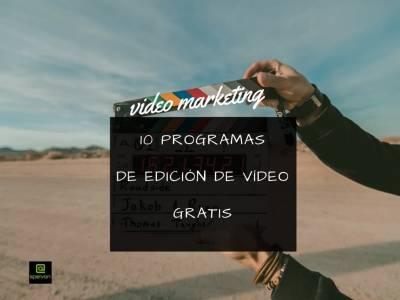 10 Programas gratuitos de edición de vídeos [Tendencias en Video Marketing]