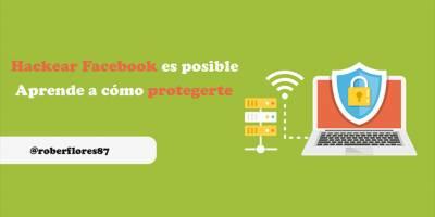 ▷ Hackear Facebook es posible - Aprende cómo protegerte