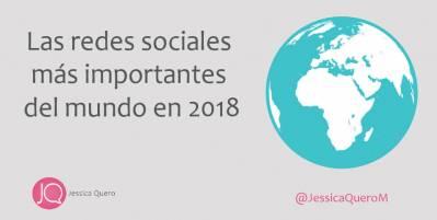 Las Redes Sociales más importantes del mundo en 2018