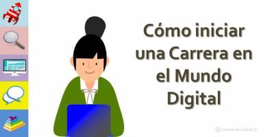 Cómo iniciar una carrera en el mundo digital [Infografía]