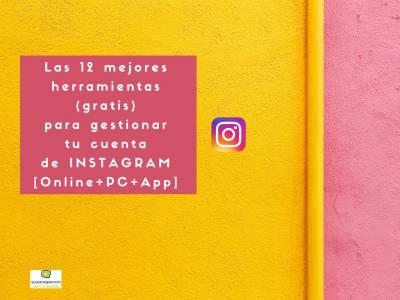 ▷Las 12 mejores herramientas (gratis) para gestionar tu cuenta de Instagram [PC+ Móvil]