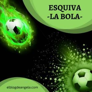 ¡Esquiva la bola! - El Blog de Ángela