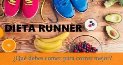 ¿Cómo debe ser la Dieta IDEAL para un RUNNER?