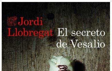 El secreto de Vesalio, de Jordi Llobregat. Sinopsis y opinión.